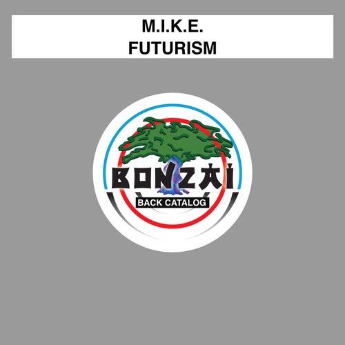 Futurism de M.I.K.E