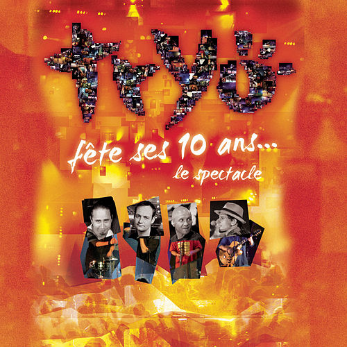 Tryo fête ses 10 ans - Le spectacle (Live) de Various Artists