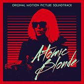 Atomic Blonde - Music from the Motion Picture Soundtrack by Various Artists