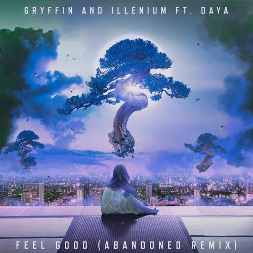 Feel Good (feat. Daya) [Abandoned Remix] (Abandoned Remix) de ILLENIUM