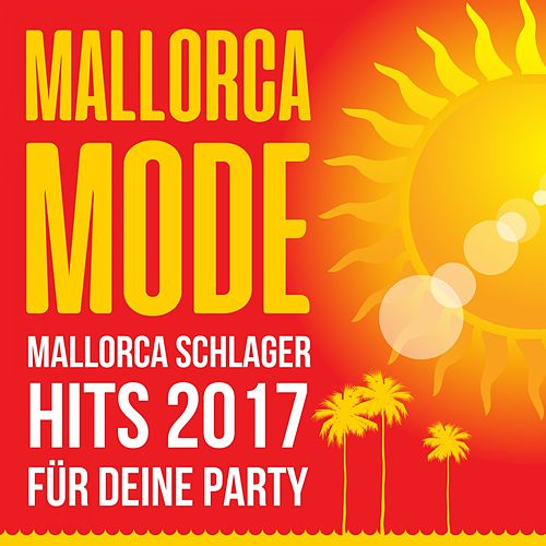 Mallorca Mode - Mallorca Schlager Hits 2017 für deine Party von Various Artists