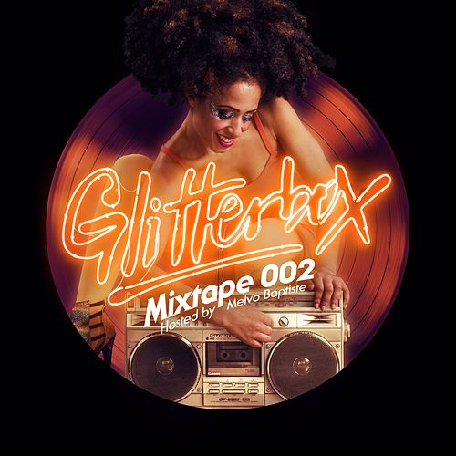 Glitterbox Mixtape 002 (hosted by Melvo Baptiste) by Glitterbox Radio