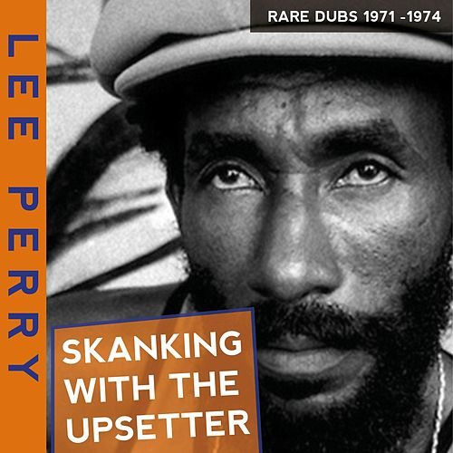 Skanking with the Upsetter Rare Dubs 197-1974 de The Upsetters