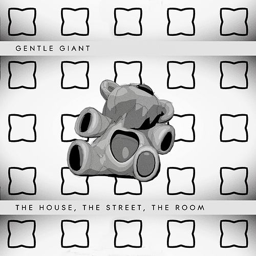 The House, the Street, the Room (Steven Wilson Mix) by Gentle Giant