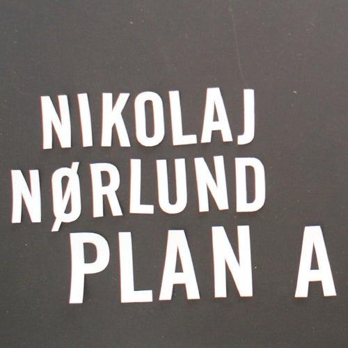 Plan A by Nikolaj Nørlund