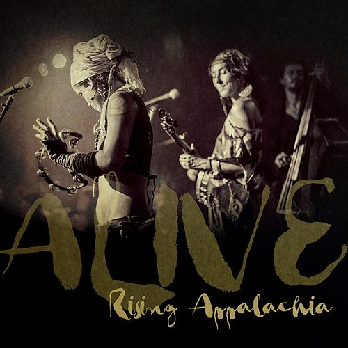Alive (Live) by Rising Appalachia