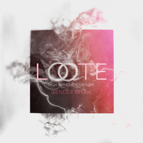 High Without Your Love (Bender Remix) by Loote
