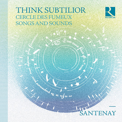 Think Subtilior (Cercle des fumeux & Songs and Sounds) by Santenay