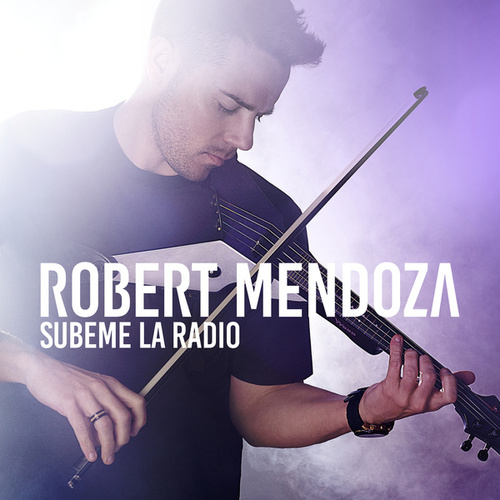 Subeme La Radio by Robert Mendoza