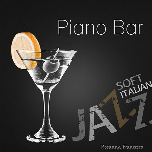 Piano Bar (Soft Italian Jazz) de Rosanna Francesco