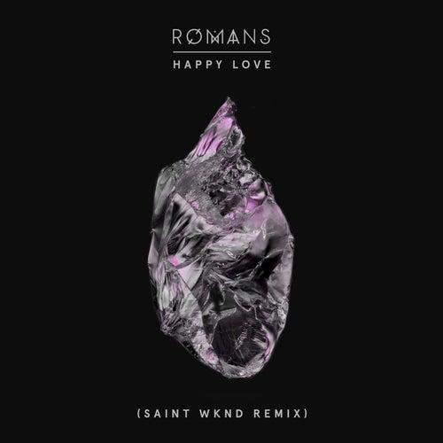 Happy Love (SAINT WKND Remix) by RØMANS
