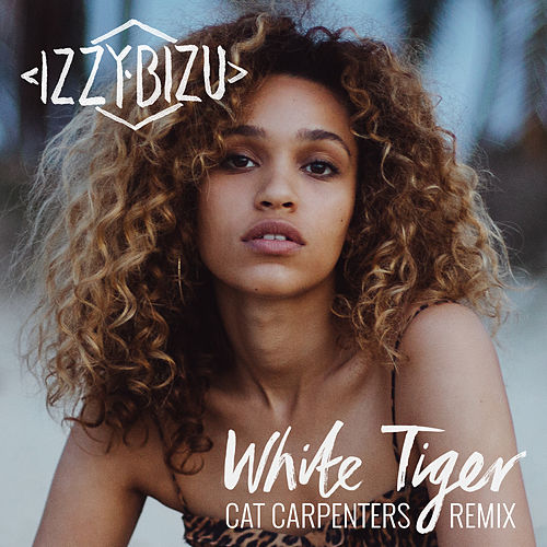 White Tiger (Cat Carpenters Remix) de Izzy Bizu
