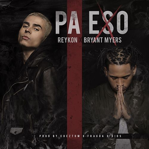 Pa Eso (feat. Bryant Myers) de Reykon