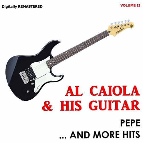 Pepe... and More Hits, Vol. 2 (Remastered) by Al Caiola