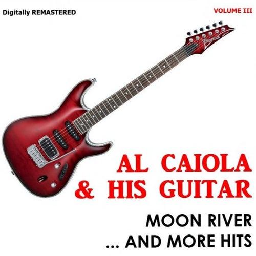 Moon River... and More Hits, Vol. 3 (Remastered) by Al Caiola