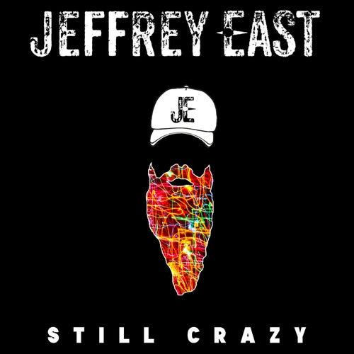 Still Crazy by Jeffrey East