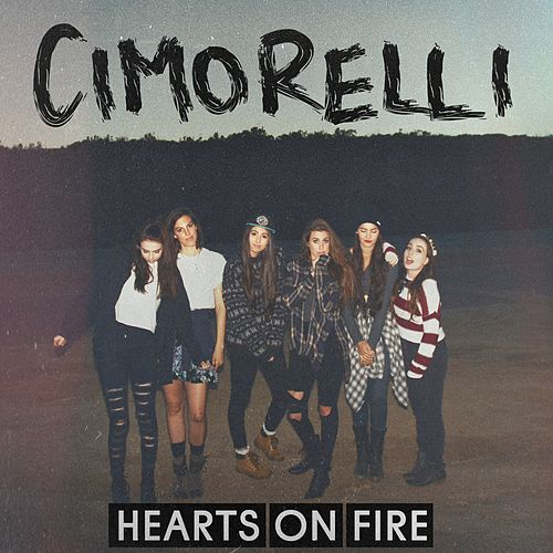 Hearts on Fire by Cimorelli