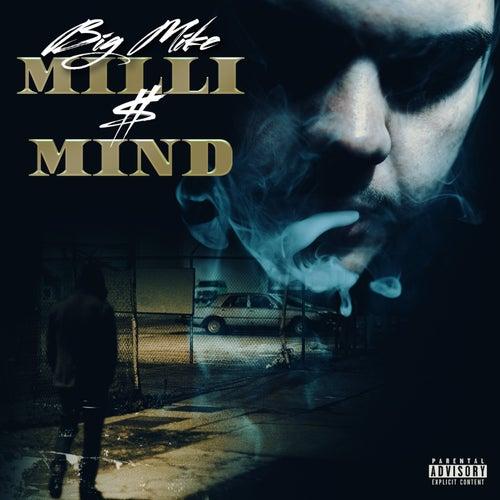 Milli $ Mind de Big Mike