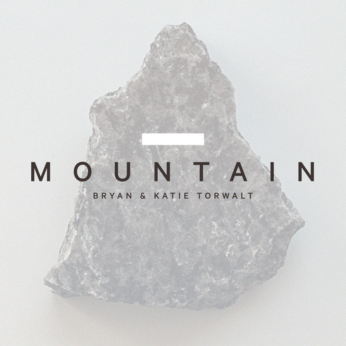 Mountain (Radio Version) de Bryan And Katie Torwalt