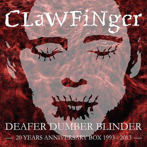 Deafer Dumber Blinder by Clawfinger