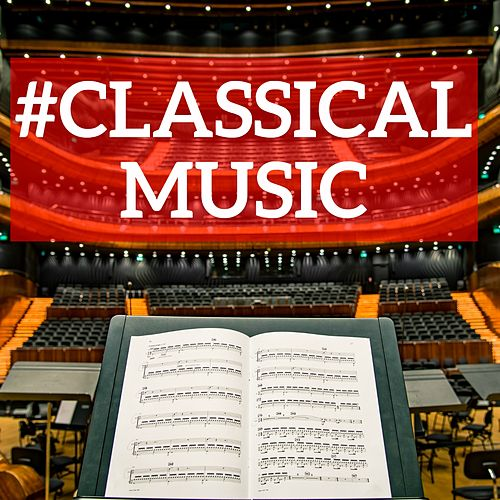 #Classical Music by Various Artists