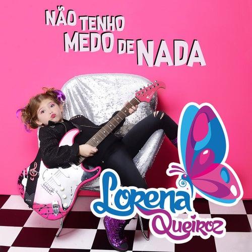Não Tenho Medo de Nada by Lorena Queiroz