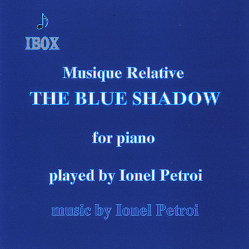 Musique Relative - The Blue Shadow von Ionel Petroi