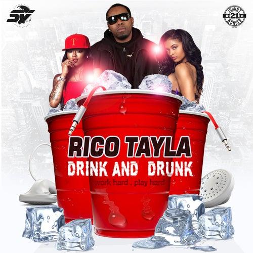 Drink & Drunk (Work Hard Play Hard) by Rico Tayla