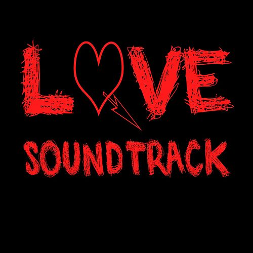 Love Soundtrack (Music Inspired by the TV Series) by Various Artists