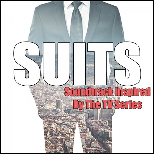 Suits (Soundtrack Inspired by the TV Series) von Various Artists