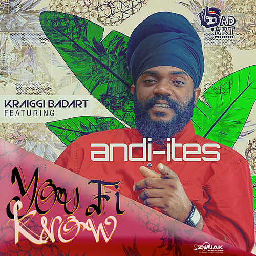 You Fi Know (Feat. Andi-Ites) - Single by KraiGGi BaDArT