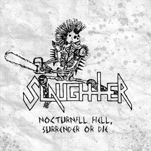 Nocturnal Hell, Surrender or Die de Slaughter