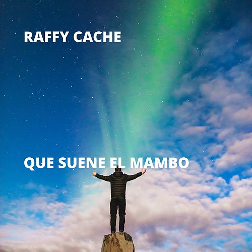 Que Suene el Mambo de Raffy Cache