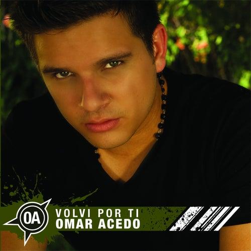 Volví Por Ti von Omar Acedo