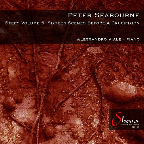 Peter Seabourne: Steps, Vol. 5, 16 Scenes Before a Crucifixion von Alessandro Viale
