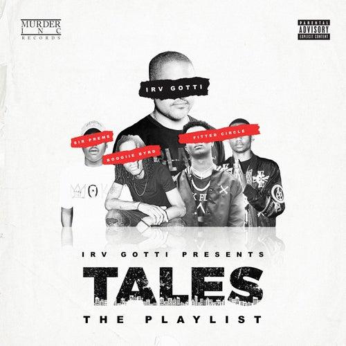 Irv Gotti Presents: Tales Playlist de Irv Gotti
