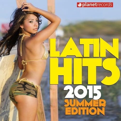 Latin Hits 2015 Summer Edition - 34 Latin Music Hits (Salsa, Bachata, Dembow, Merengue, Reggaeton, Urbano, Timba, Cubaton, Kuduro, Latin Fitness) von Various Artists