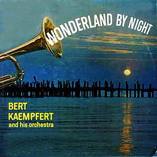 Wonderland By Night by Bert Kaempfert