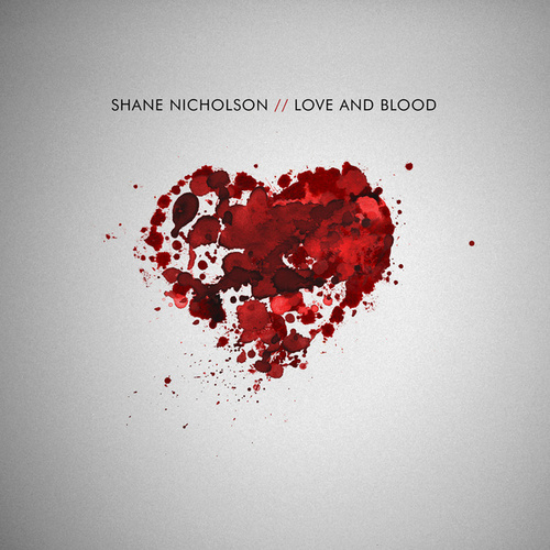 Love And Blood de Shane Nicholson