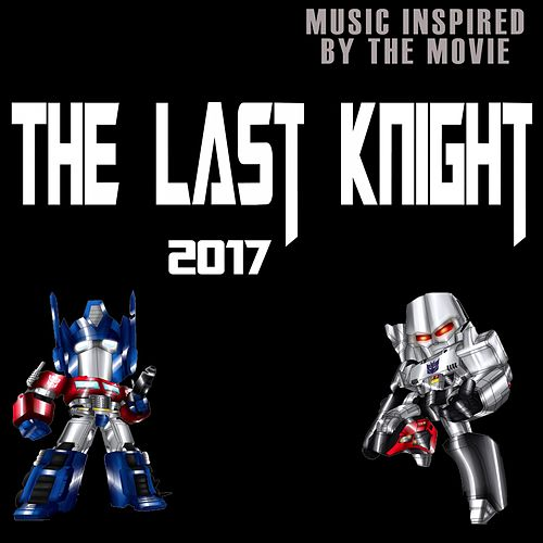 The Last Knight 2017 (Music Inspired by the Film) by Various Artists