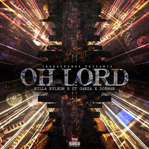 Oh Lord (Remix) [feat. Killa Kyleon, Doeman & GT Garza] von Trakksounds