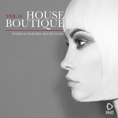 House Boutique, Vol. 16 - Funky & Uplifting House Tunes de Various Artists