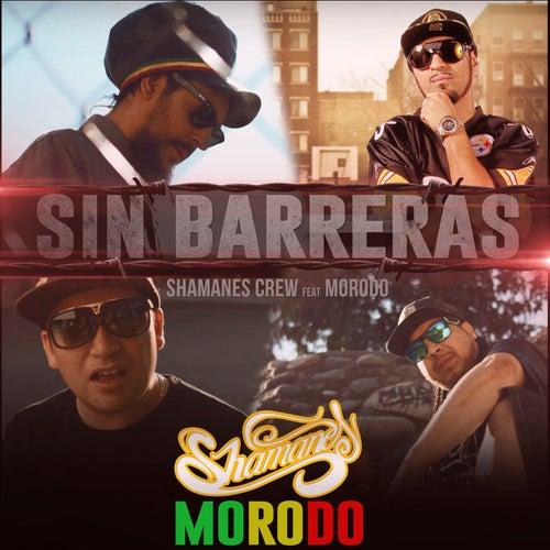 Sin Barreras (feat. Morodo) by Shamanes Crew