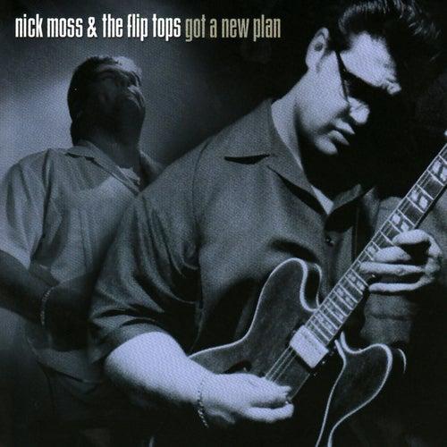 Got A New Plan by Nick Moss & The Flip Tops