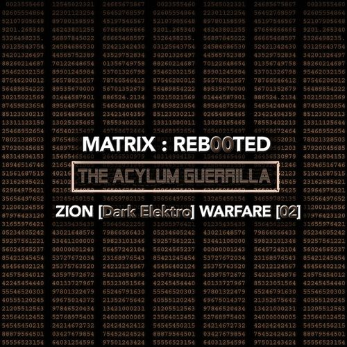 Matrix: Reb00ted - The Acylum Guerrilla - Zion (Dark Elektro) Warfare [02] von Various Artists