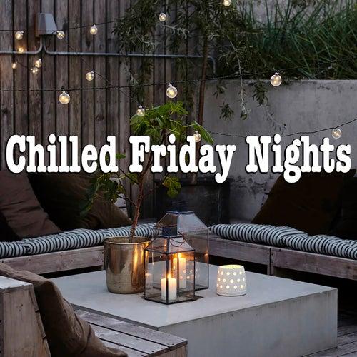 Chilled Friday Nights von Various Artists