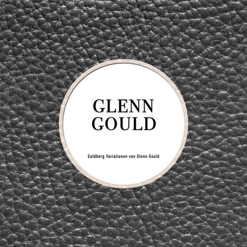 Goldberg Variationen von Glen Gould by Glenn Gould