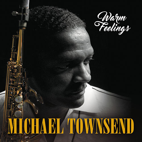 Warm Feelings de Michael Townsend