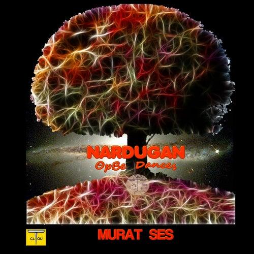 Nardugan (Opbe Dances) von Murat Ses