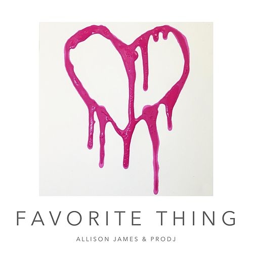Favorite Thing by Allison James